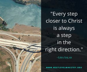 Every step closer to Christ is aways a step in the right direction