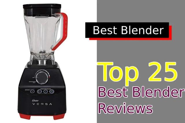 Top 25 Best Blenders| Reviews (2020)