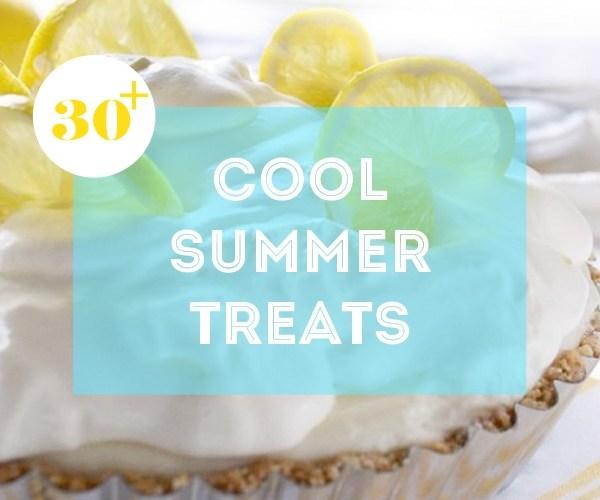 30+ Cool Delicious Summer Treats