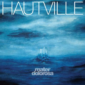 Hautville - Mater Dolorosa (2016)