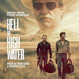 Nick Cave & Warren Ellis - Hell Or High Water (OST) (2016)