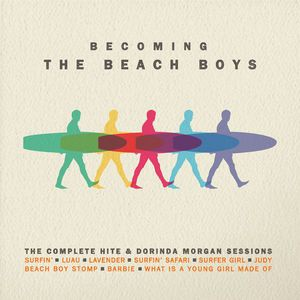 The Beach Boys - Becoming The Beach Boys: The Complete Hite & Dorinda Morgan Sessions (2016)