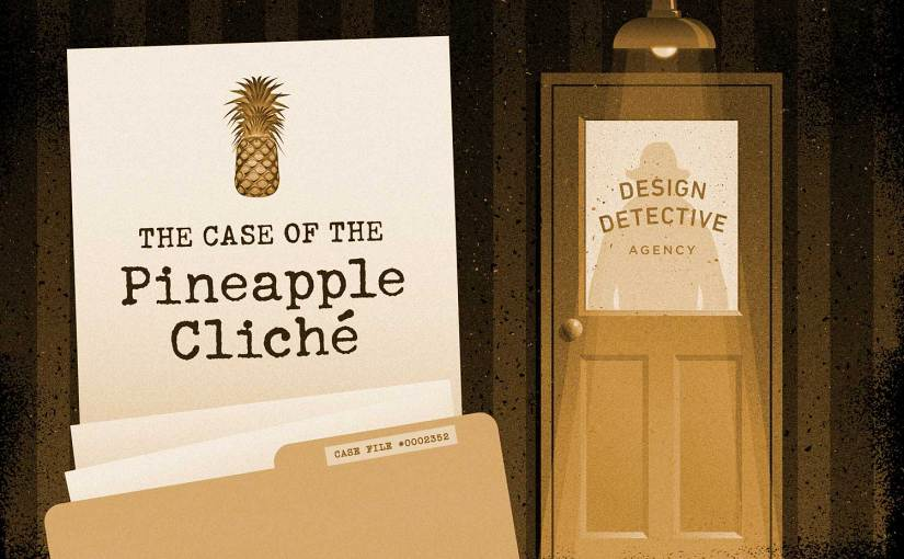 The Case of the Pineapple Cliché