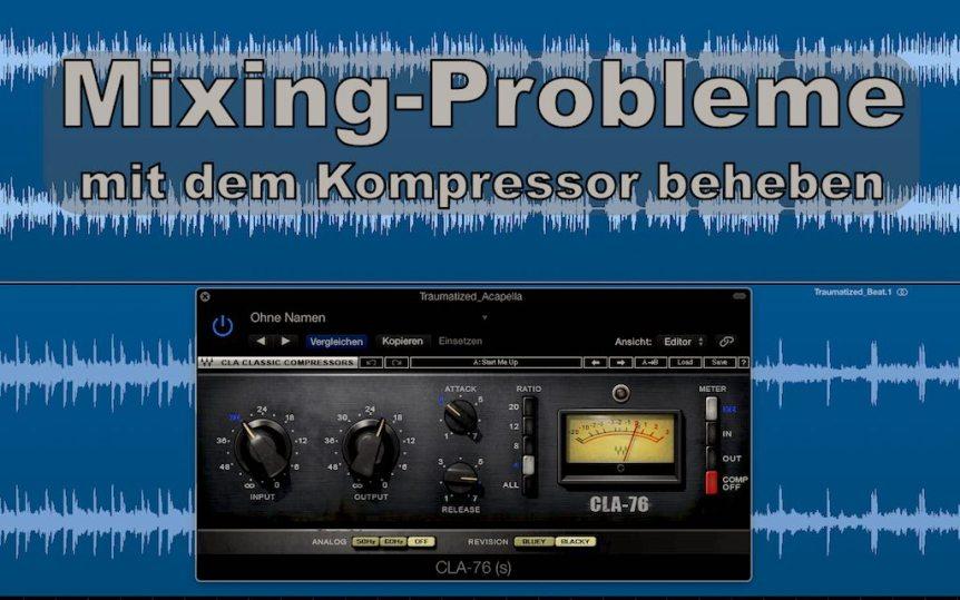Der Kompressor beim Mixing eines Songs