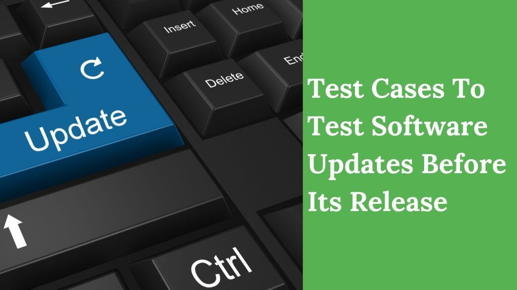 Test Cases To Test Software Updates