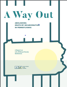 Media Release: A Way Out: Abolishing Death By Incarceration