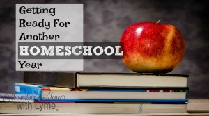 Getting Ready For Another Homeschool Year