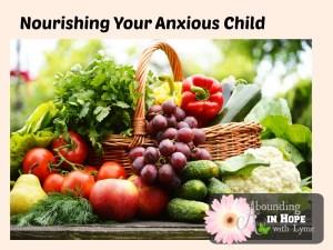 Nourishing Your Anxious Child