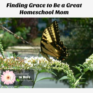 Finding Grace to Be a Great Homeschool Mom