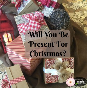 Will You Be Present For Christmas?