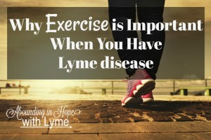 Why Exercise is Important When You Have Lyme