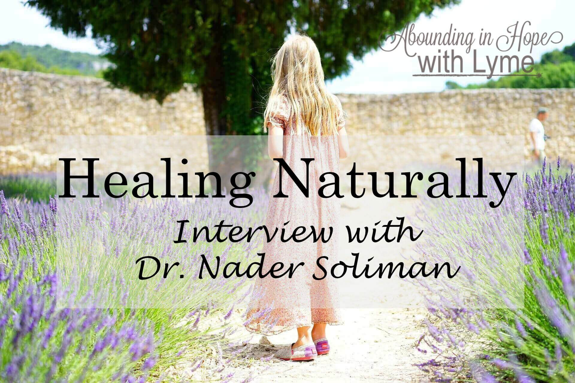 Healing Naturally - Interview with Dr  Nader Soliman