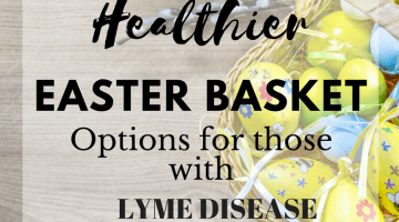 Healthier Easter Basket Options for Those With Lyme Disease