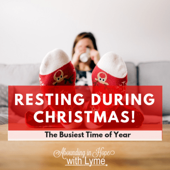 Resting During Christmas with Chronic Illness