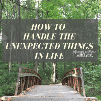 How to Handle the Unexpected Things in Life
