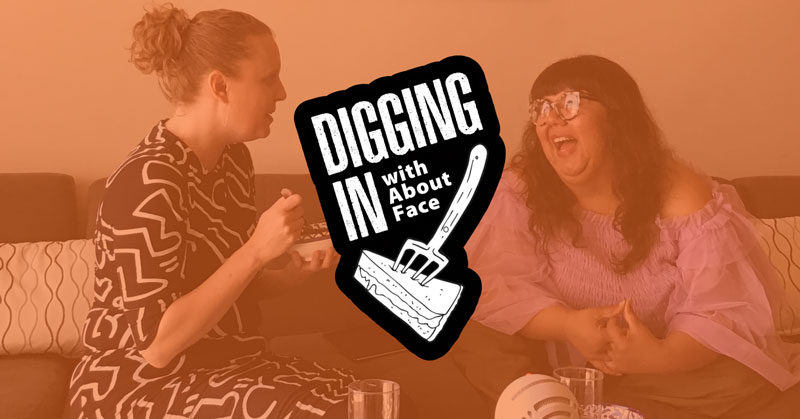 "photo of Jennifer Berger and Virgie Tovar talking. Virgie is smiling. Graphic over the photo reads ""Digging In with About-Face"""