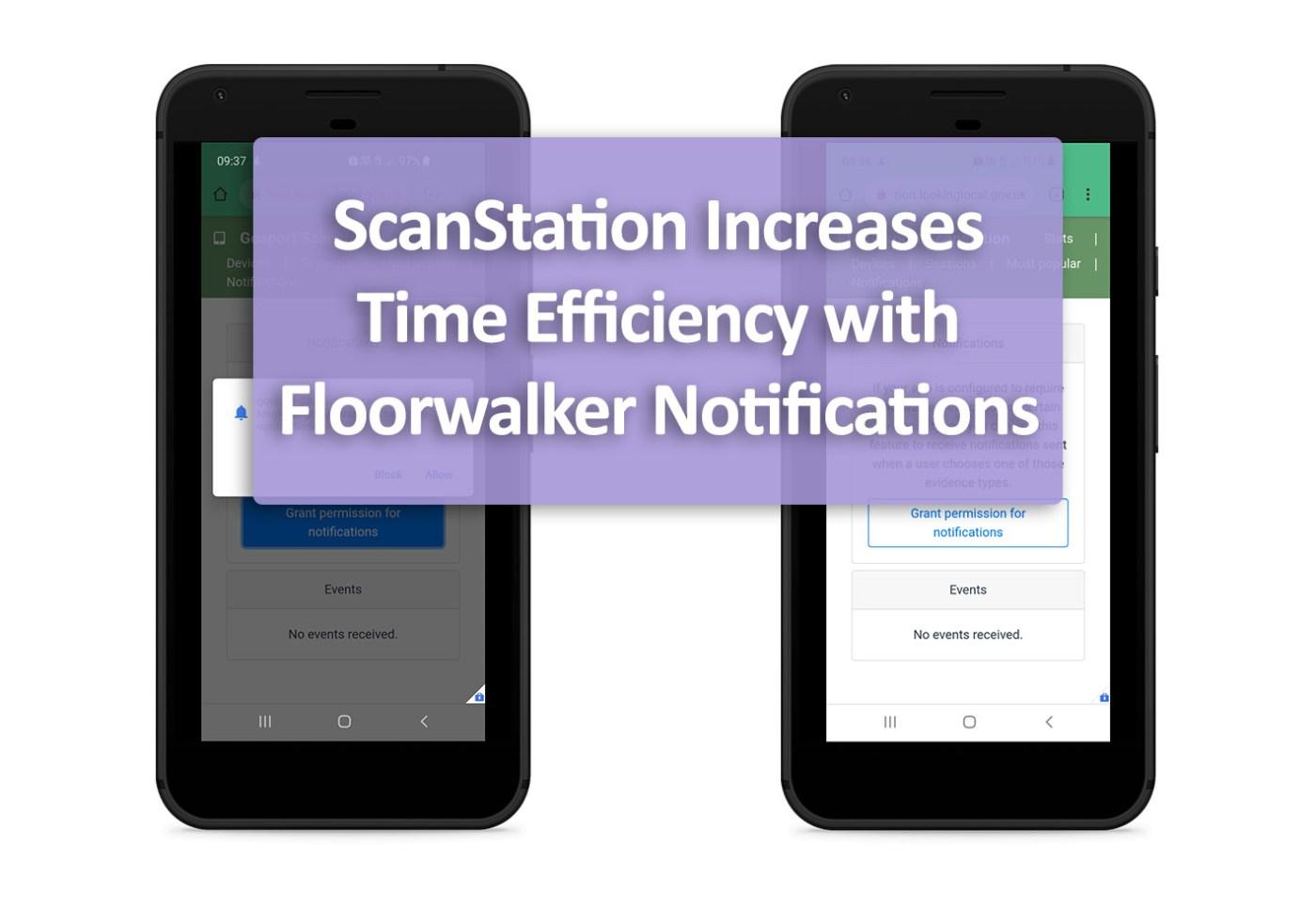 ScanStation Increases Time Efficiency with Floorwalker Notifications