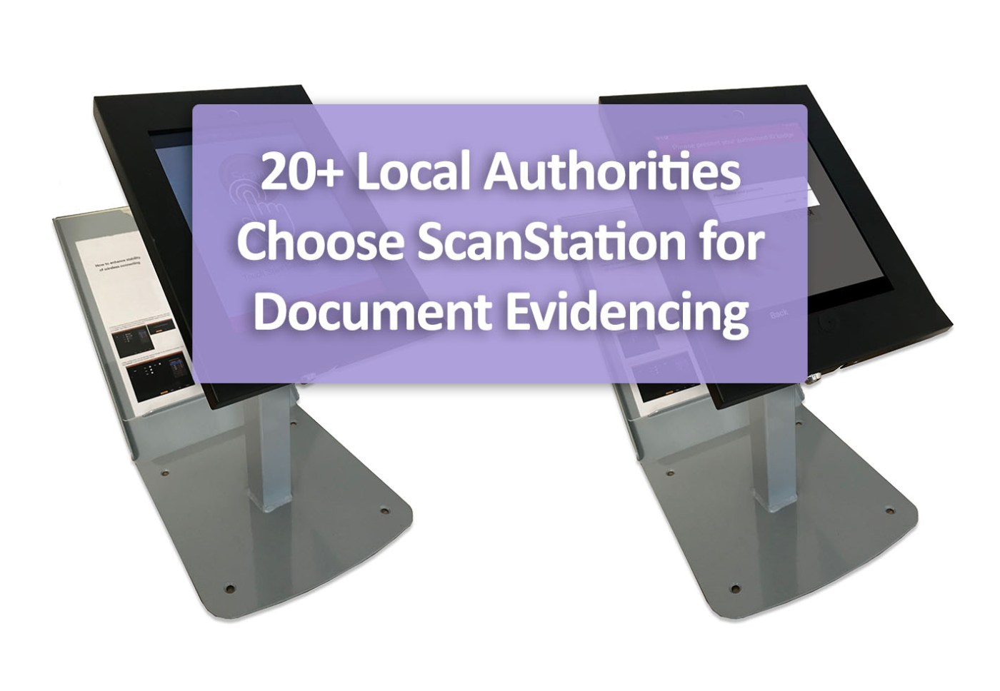 20+ Local Authorities Choose ScanStation for Document Evidencing