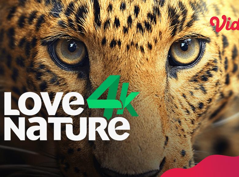 Love Nature Rilis Perdana di Vidio Premier; Bagi-bagi Tiket Nonton The Lion King + Ratusan Hadiah!