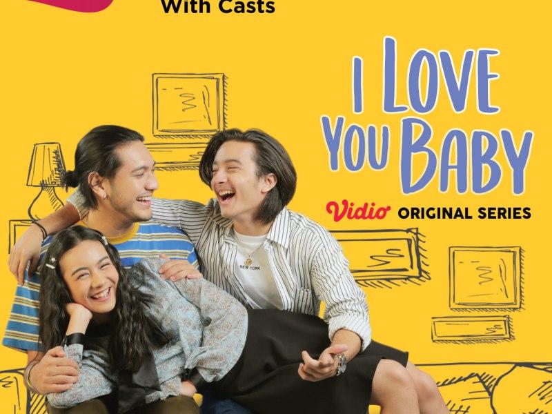 Series Screening Vidio Original Series: I Love You Baby