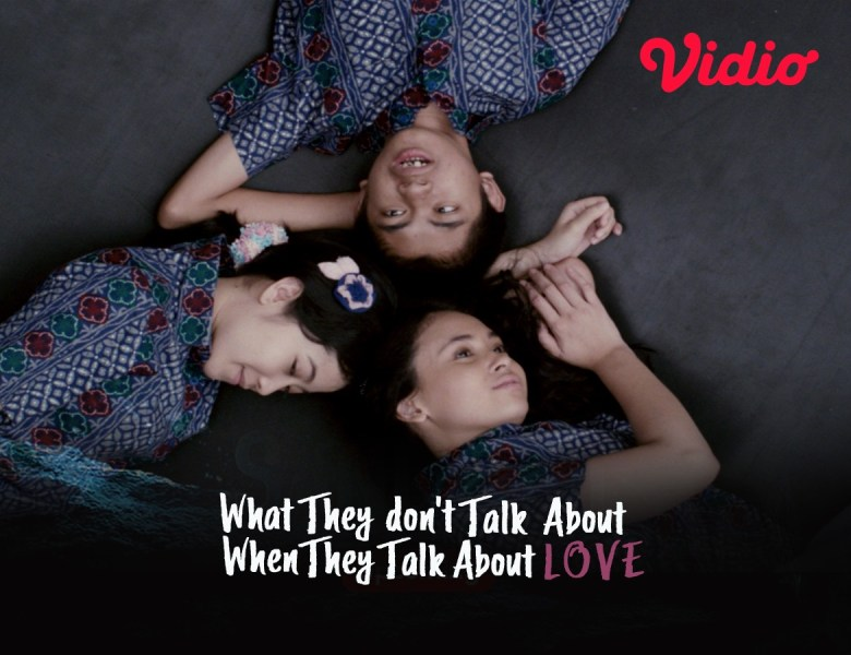 "Merasa Paling Romantis Tentang Cinta? Jangan Minder Setelah Nonton ""What They Dont Talk About When They Talk About Love"""