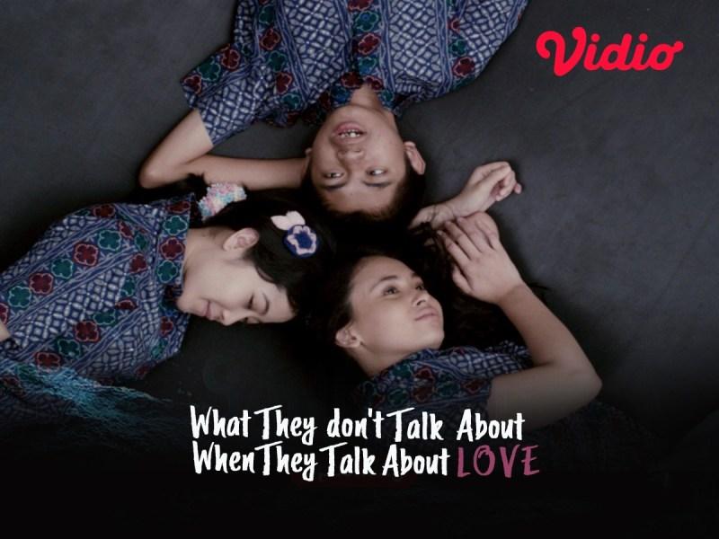 "Merasa Paling Romantis Tentang Cinta? Jangan Minder Setelah Nonton ""What They Dont Talk About When They Talk About Love"""
