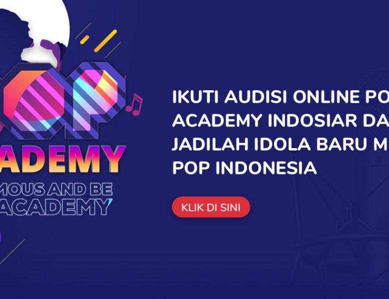 Cara Daftar dan Persayaratan Audisi Online Pop Academy Indosiar, Yuk Coba!