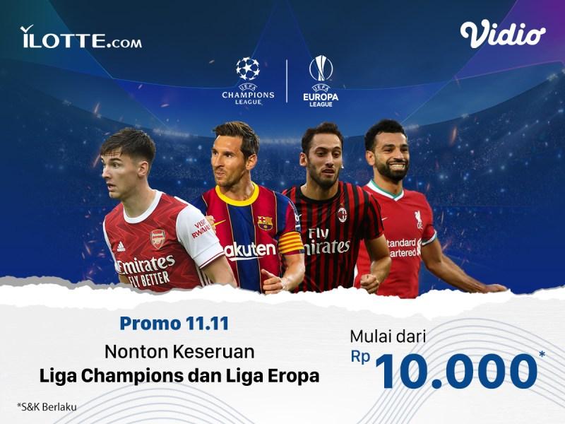 Nonton Liga Champion dan Liga Eropa Sekarang Murah Banget Bersama Promo ILotte, Mulai Dari Rp 10.000-, an Aja!