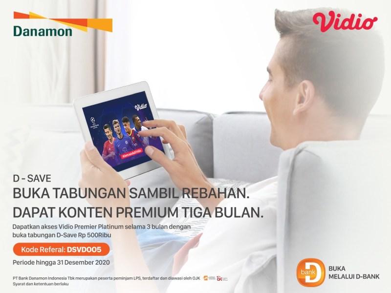 Buka tabungan D-Save Danamon & Dapatkan Gratis 'Vidio Platinum 3 Bulan'. Buruan sebelum program nya berakhir !