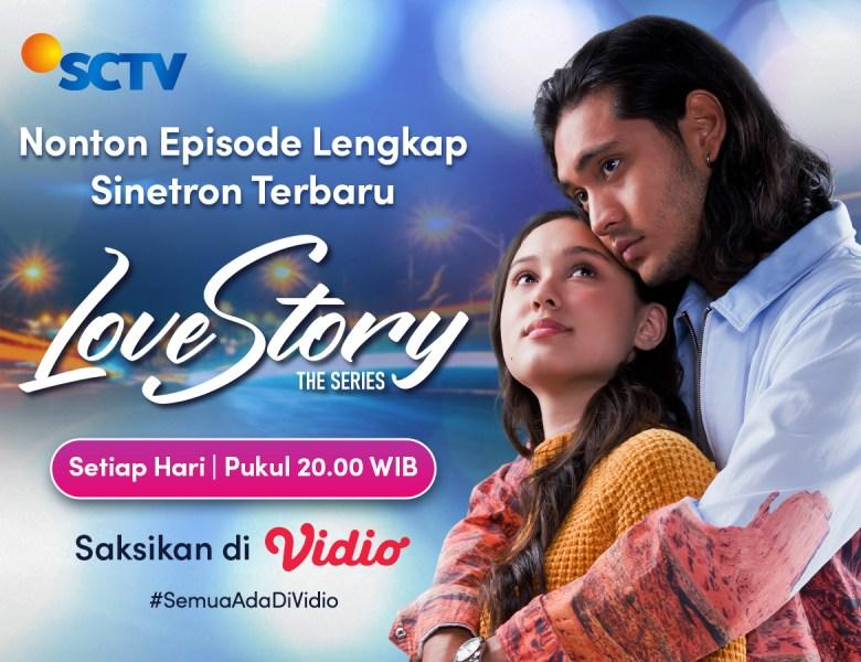 Love Story the Series, Sinetron SCTV Terbaru Tentang Cinta dan Permusuhan Keluarga