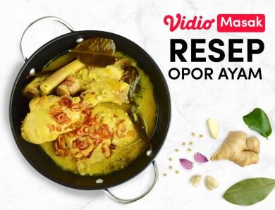 Vidio Masak: Resep Opor Ayam Bumbu Kuning Paling Mudah