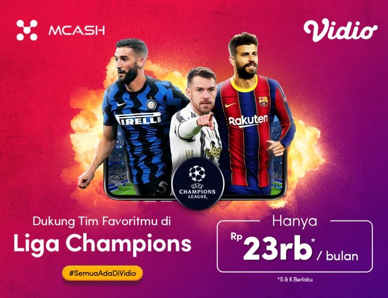 Langganan Vidio Sebulan di Mcash, Dukung Klub Favoritmu di Babak 16 Besar Liga Champions!