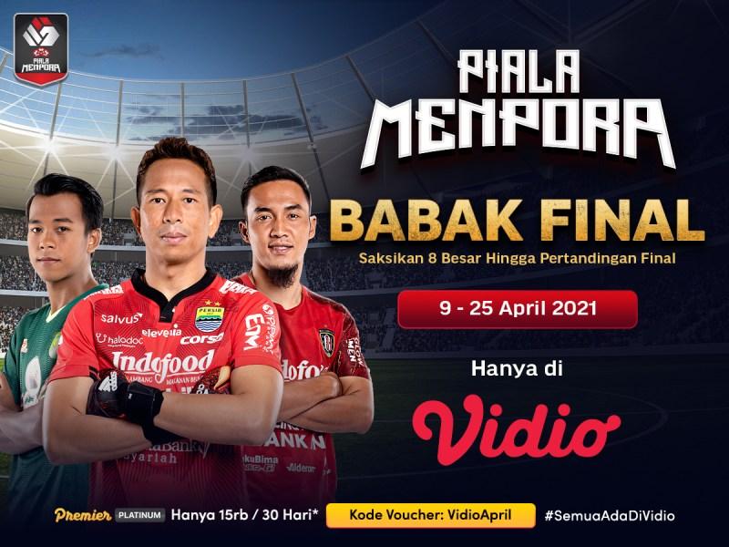Jadwal Piala Menpora 8 Besar Nonton Live Streaming di Vidio