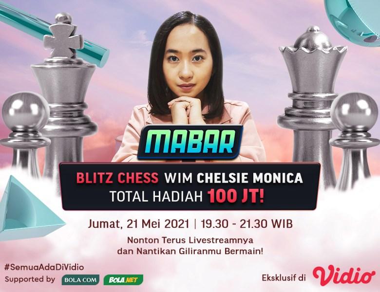 Streaming MABAR Blitz Chess WIM Chelsie Monica Pekan Ini di Vidio, Jumat 21 Mei 2021