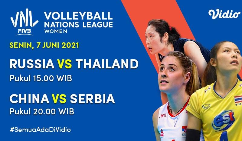 Volleyball Nations League 2021 Big Match: Rusia vs Thailand dan China vs Serbia, 7 Juni 2021 Eksklusif di Vidio