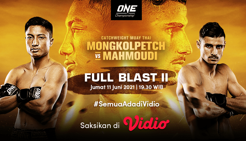 Live Streaming ONE Championship Full Blast II: Mahmoudi vs Mongkolpetch, Jumat 11 Juni 2021 Eksklusif di Vidio