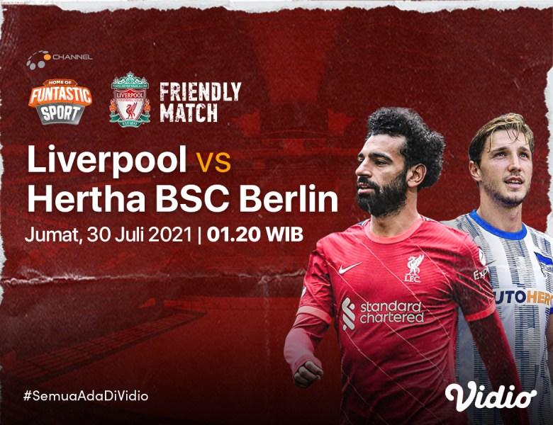Live Streaming Laga Uji Coba Hertha Berlin Vs Liverpool, Jumat 30 Juli 2021 di Vidio