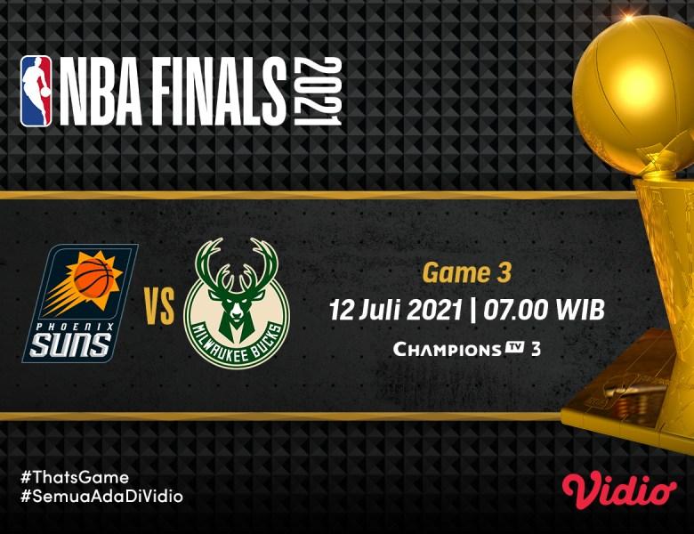Jadwal dan Link Live Streaming Final NBA 2021 Gim 3: Milwaukee Bucks vs Phoenix Suns