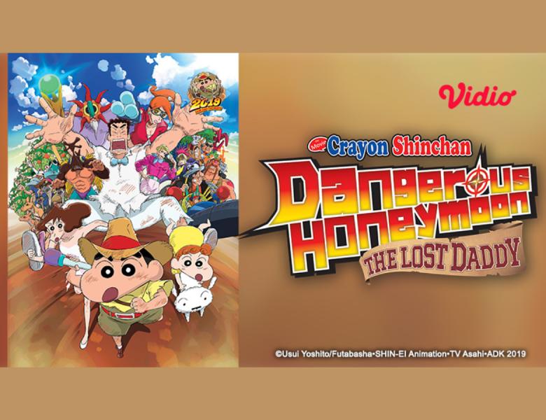 5 Fakta Menarik Dibalik Film Crayon Shinchan Dangerous Honeymoon The Lost Daddy