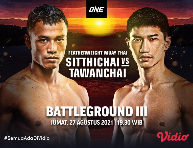 Jadwal ONE: Battleground III Sitthichai Vs Tawanchai Featherweight Muay Thai