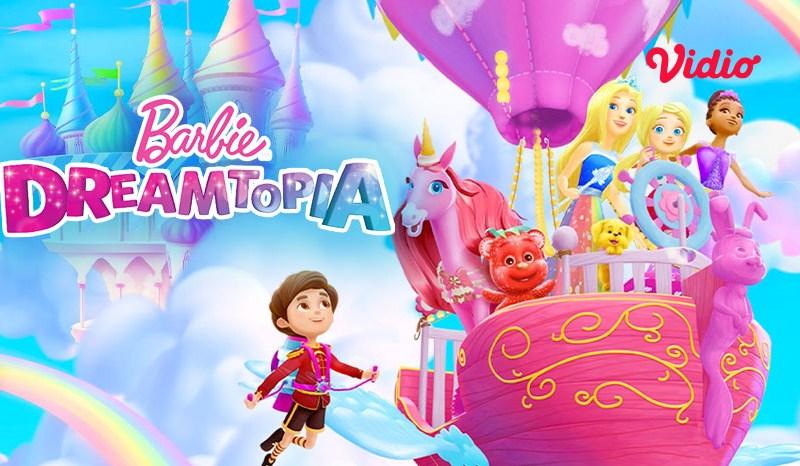 Nonton Barbie Dreamtopia di Vidio, Petualangan Menjelajah Dunia Mimpi