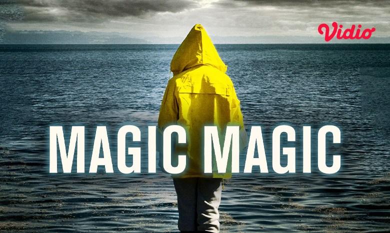 Link Nonton Film Magic Magic di Vidio, Film Thriller Psikologis yang Wajib Kamu Tonton