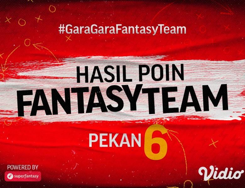 Rekap Fantasy Team Gameweek 6, Banyak Kejutan di Pertandingan Liga 1 Pekan Keenam
