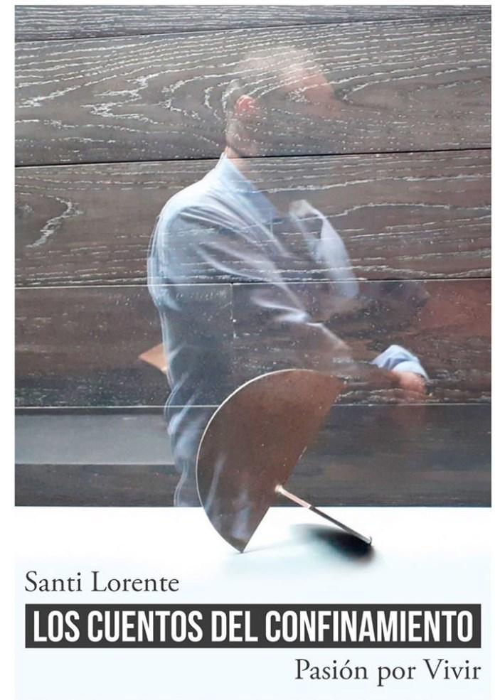 Santi Lorente portada de su libro «Los cuentos del confinamiento»