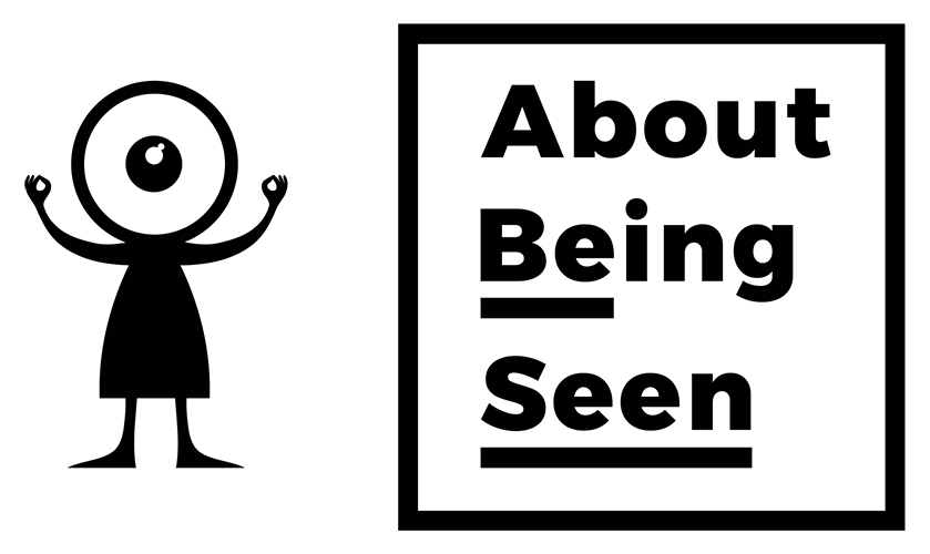 About Being Seen
