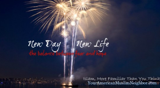 New Day  New Life  The Balance Between Fear And Hope   About Islam New Day  New Life  The Balance Between Fear And Hope