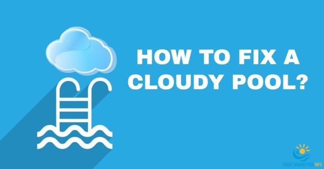 how to fix a cloudy pool