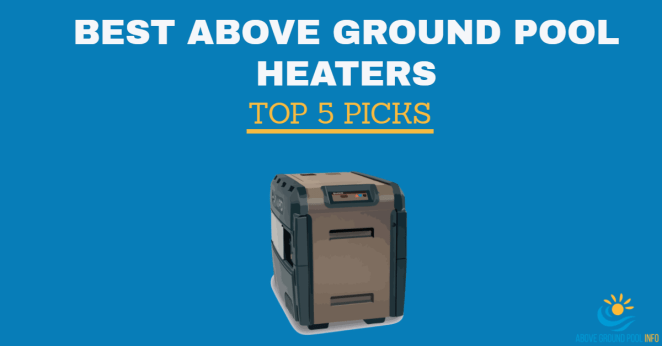 Best Above Ground Pool Heaters Top 5 Reviews For 2018