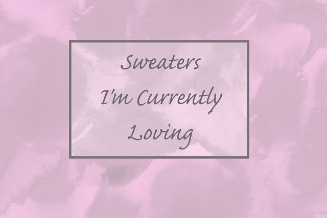 sweaters-im-currently-loving