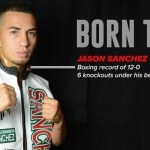Born to Box : Jason Sanchez